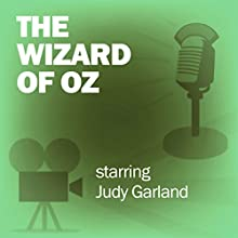 The Wizard of Oz: Classic Movies on the Radio Radio/TV Program by Lux Radio Theatre Narrated by Judy Garland