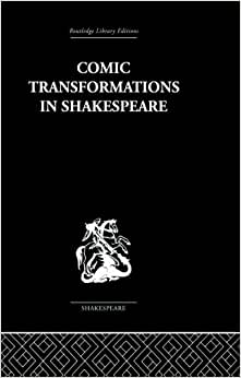 Comic Transformations in Shakespeare Reprint Edition