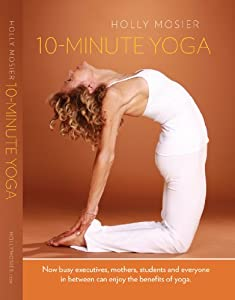 10-Minute Yoga with Holly Mosier