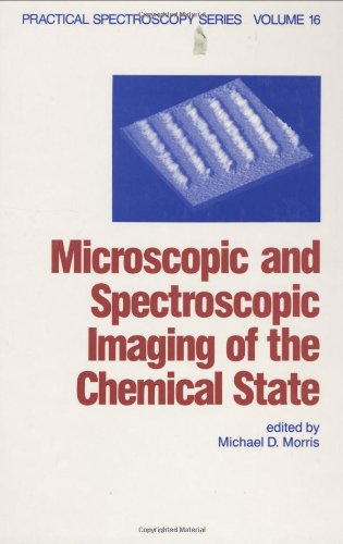 Microscopic And Spectroscopic Imaging Of The Chemical State (Practical Spectroscopy)