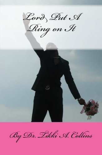 Book: Lord Put A Ring on It by Dr. Tikki A. Collins