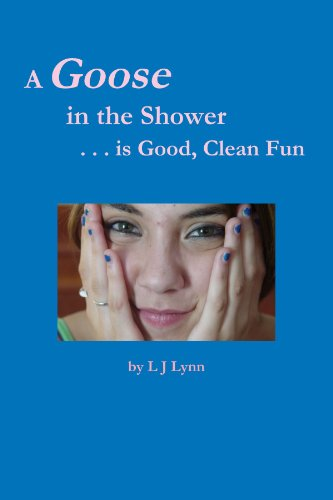 A Goose in the Shower . . . Is Good Clean Fun