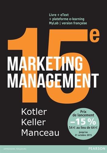 Marketing Management 15e édition : Livre + eText + MyLab : version française Licence étudiant 36 mois