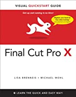 Final Cut Pro X: Visual QuickStart Guide ebook download
