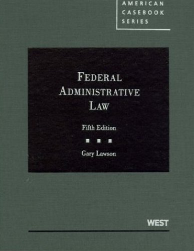 Lawson's Federal Administrative Law, 5th (American...