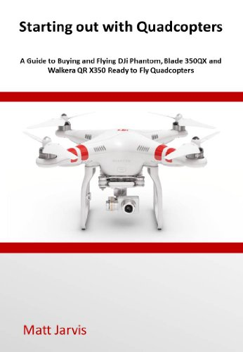 starting-out-with-quadcopters-a-guide-to-buying-and-flying-dji-phantom-blade-350qx-and-walkera-qr-x3