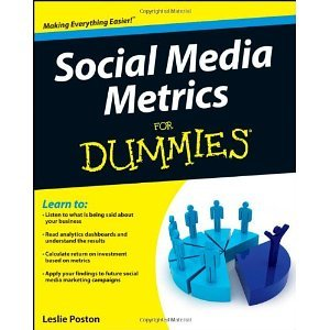 Social Media Metrics For Dummies [Paperback] [2012] 1 Ed. Leslie Poston