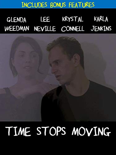 Time Stops Moving (With Bonus Features)