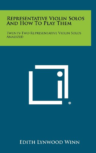 Representative Violin Solos and How to Play Them: Twenty-Two Representative Violin Solos Analyzed