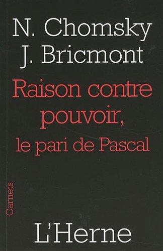 Noam CHOMSKY & Jean BRICMONT - Raison contre pouvoir. Le pari de Pascal