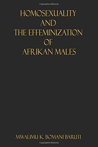 Homosexuality and the Effeminization of Afrikan Males