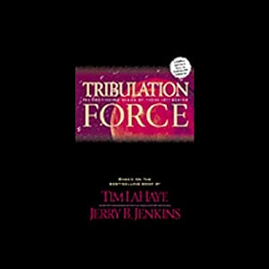 Tribulation Force: An Experience in Sound and Drama | [Tim LaHaye, Jerry B. Jenkins]
