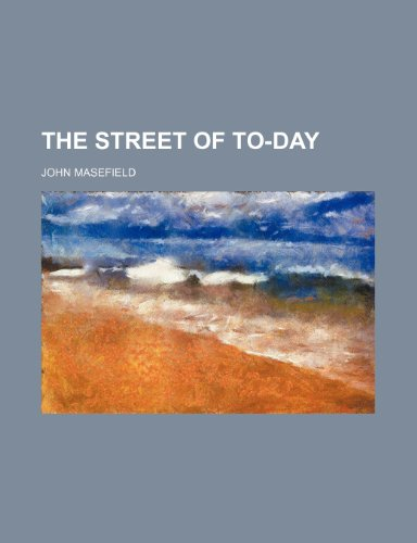 The Street of To-Day
