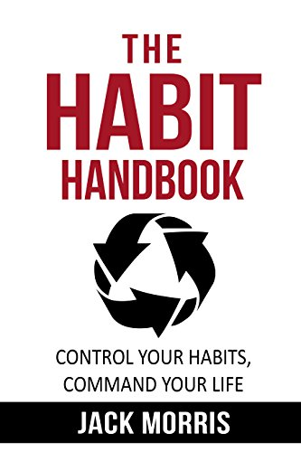 the-habit-handbook-control-your-habits-command-your-life-use-the-power-of-habit-to-ensure-effective-