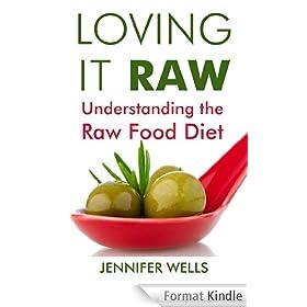 Loving It Raw: Understanding the Raw Food Diet (English Edition)