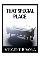 That Special Place: A Short Story