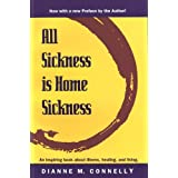 All Sickness Is Home Sickness ~ Dr. Dianne M. Connelly
