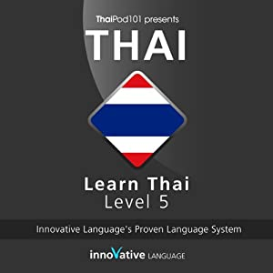 Learn Thai with Innovative Language's Proven Language System - Level 05: Advanced Hörbuch