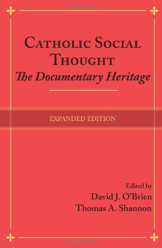 Catholic Social Thought: The Documentary Heritage