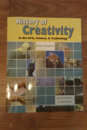 The History of Creativity in the Arts, Science, AND...