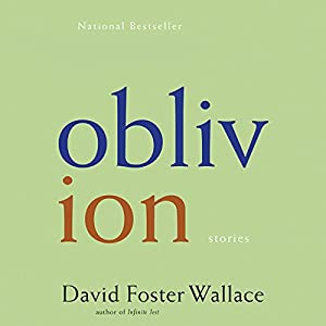 Oblivion: Stories | [David Foster Wallace]