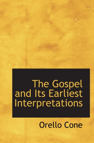 The Gospel and Its Earliest Interpretations