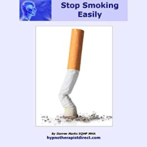 Stop Smoking Easily: Use Hypnosis to Help You Quit Smoking With Ease | [Darren Marks]