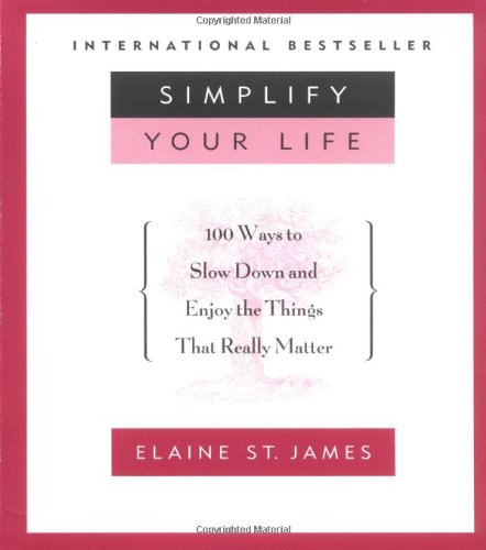 simplify-your-life-100-ways-to-slow-down-and-enjoy-the-things-that-really-matter