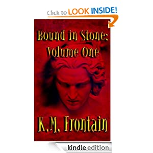 Bound in Stone: Volume One (The Soulstone Chronicles) K.M. Frontain