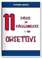 11 Passi per Raggiungere i tuoi Obiettivi