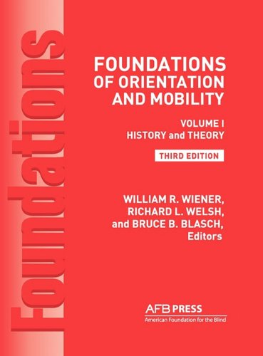 Foundations of Orientation and Mobility, 3rd Edition:...