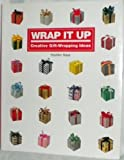 img - for Wrap It Up: Creative Gift-Wrapping Ideas book / textbook / text book