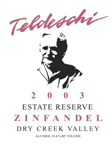 2003 Teldeschi Reserve Zinfandel, Dry Creek Valley 750 Ml