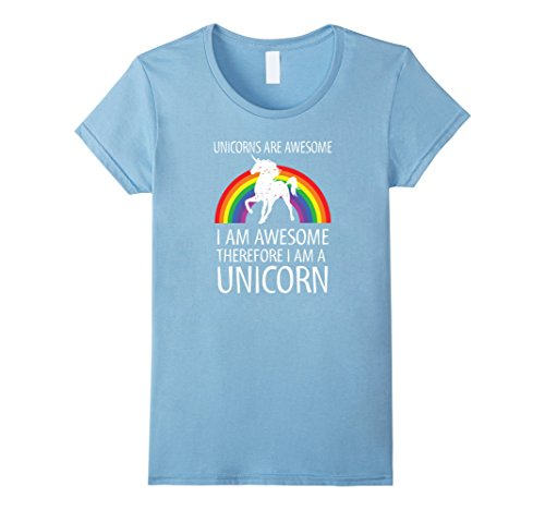 Women's Unicorns Are Awesome Therefore I am A Unicorn Shirt Medium Baby Blue