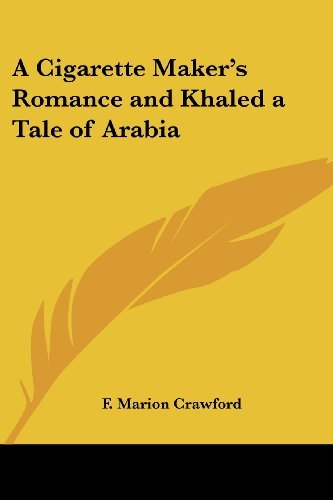 a-cigarette-makers-romance-and-khaled-a-tale-of-arabia-by-f-marion-crawford-2004-09-20
