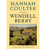 img - for [ [ [ Hannah Coulter [ HANNAH COULTER ] By Berry, Wendell ( Author )Sep-30-2005 Paperback book / textbook / text book