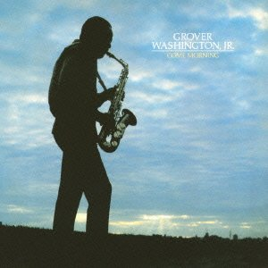 Come Morning by Grover Washington Jr.