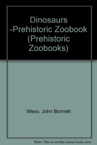 Prehistoric Dinosaurs (Prehistoric Zoobooks), Wexo, John Bonnett