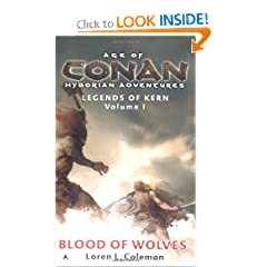 Blood of Wolves (Age of Conan- Hyborian Adventures: Legends of Kern, Vol. 1) by Loren Coleman