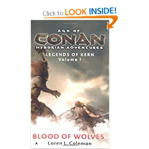 Blood of Wolves (Age of Conan- Hyborian Adventures: Legends of Kern, Vol. 1) by Loren L. Coleman