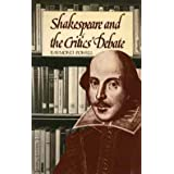 Shakespeare and the Critics' Debateby Raymond Powell