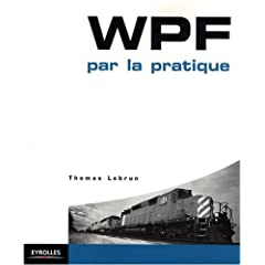 WPF par la pratique, my french book on WPF !