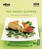 Lulu Grimes Olive: 101 Smart Suppers: 101 Smart Suppers Slick Ideas for Weeknights (Olive Magazine)
