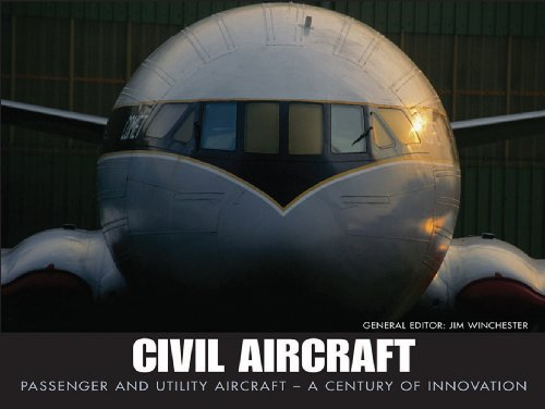 Civil Aircraft: Passenger and Utility Aircraft - A Century of Innovation