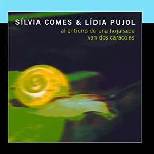 Lídia Pujol: Al Entierro de una Hoja Seca Van Dos Caracoles: Music