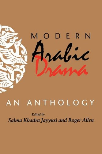 Modern Arabic Drama: An Anthology (Indiana Series in Arab...