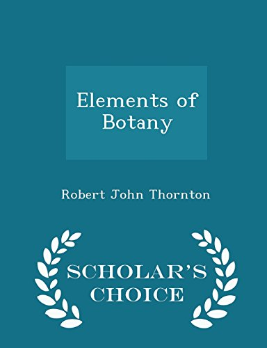 Elements of Botany - Scholar's Choice Edition