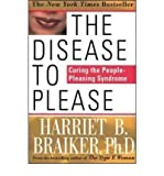 img - for [ The Disease to Please: Curing the People-Pleasing Syndrome [ THE DISEASE TO PLEASE: CURING THE PEOPLE-PLEASING SYNDROME BY Braiker, Harriet B ( Author ) Feb-13-2002[ THE DISEASE TO PLEASE: CURING THE PEOPLE-PLEASING SYNDROME [ THE DISEASE TO PLEASE: CURING THE PEOPLE-PLEASING SYNDROME BY BRAIKER, HARRIET B ( AUTHOR ) FEB-13-2002 ] By Braiker, Harriet B ( Author )Feb-13-2002 Paperback By Braiker, Harriet B ( Author ) Paperback 2002 ] book / textbook / text book