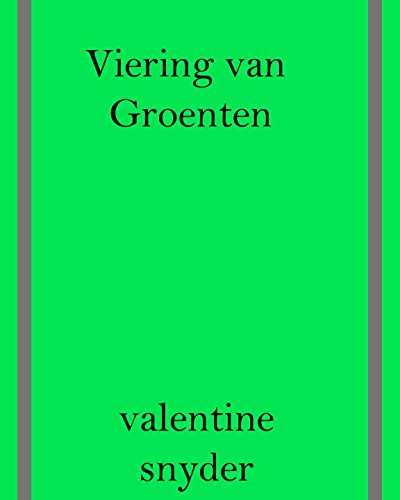 Viering van groenten (Dutch Edition) by Valentine Snyder