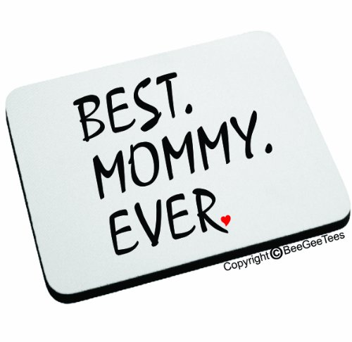 Best Mommy Ever Mouse Pad. Happy Mothers Day Gift Mom! By Beegeetees 00142